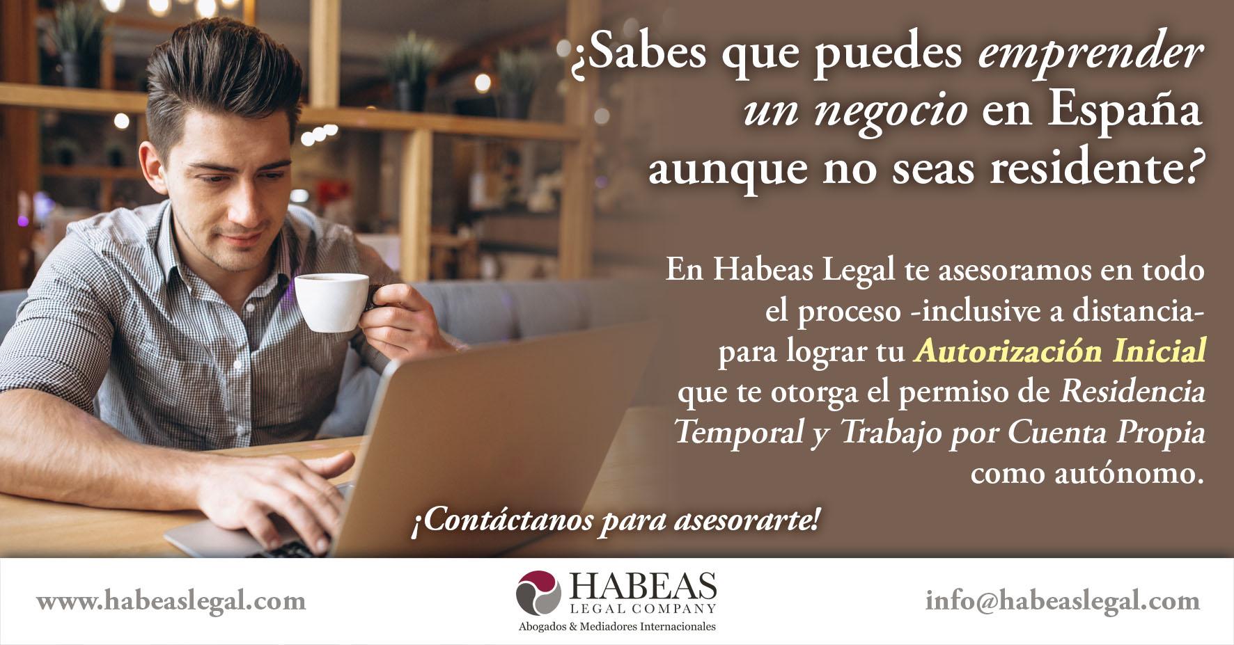 Autorizacion Inicial Habeas - ¿Sabes que puedes emprender un negocio en España aunque no seas su residente?