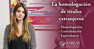 Homologacion-Convalidacion-Equivalencia-Titulos-Extranjeros-Habeas-Legal