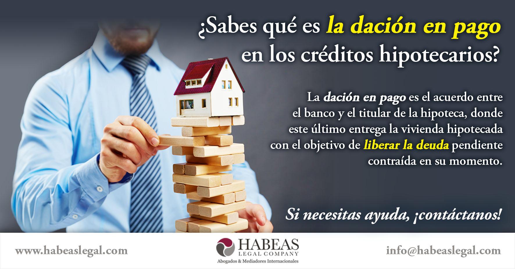 Dación en Pago Habeas Legal - ¿Qué es la Dación en Pago en los créditos hipotecarios?