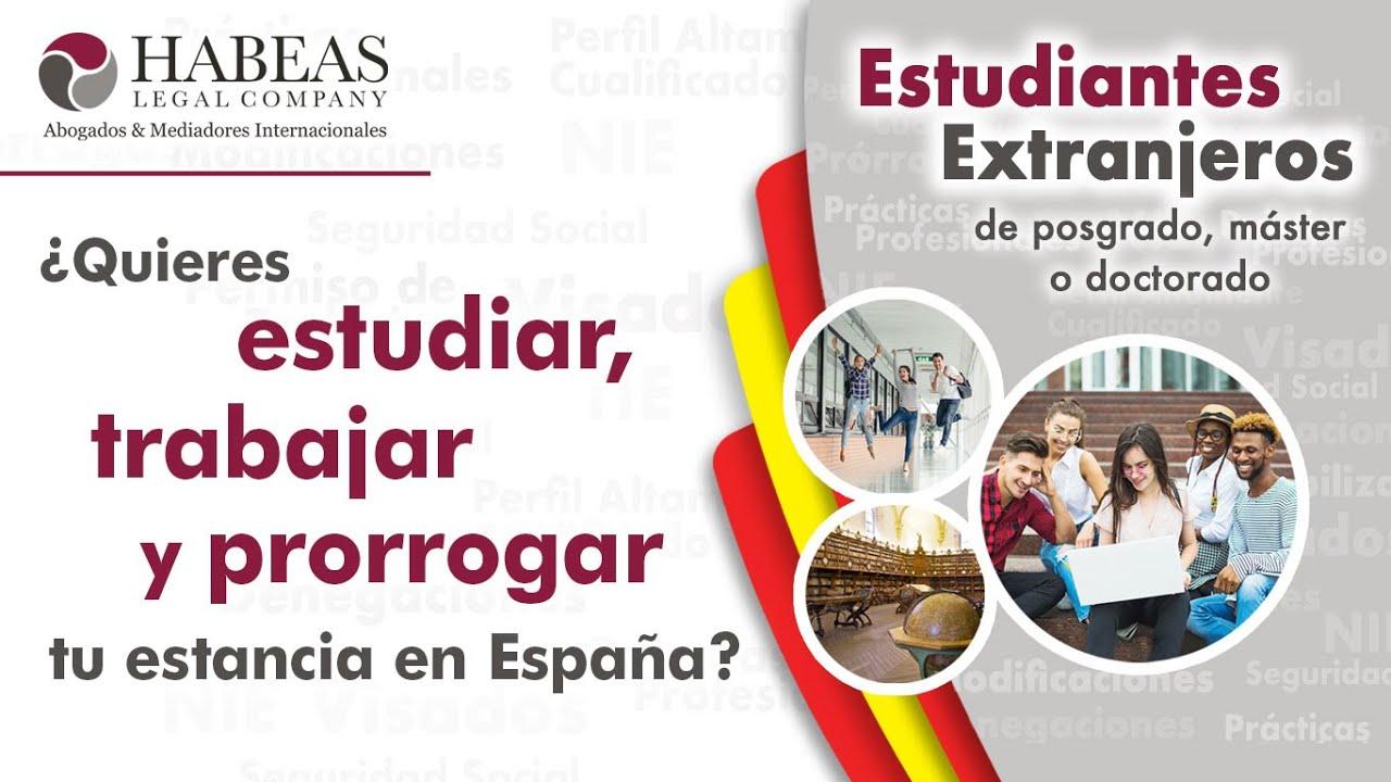 Estudiante Extranjero de posgrado master o doctorado. ¿Quieres estudiar trabajar y prorrogar tu estancia en España - Estudiantes Extranjeros