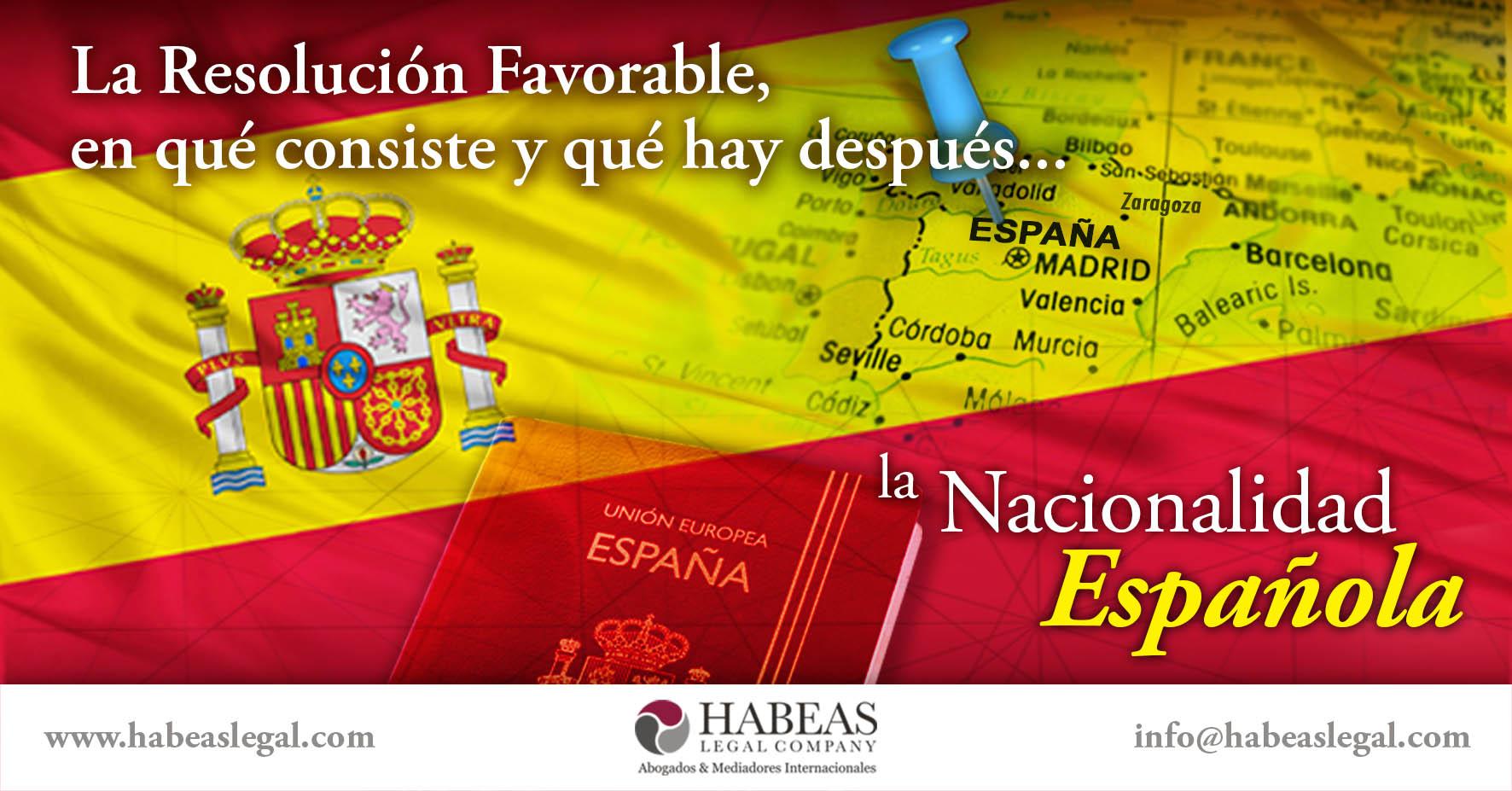 Nacionalidad española resolucion favorable Habeas Legal - ¿En qué consiste la Resolución Favorable de tu Nacionalidad Española y qué pasos siguen?
