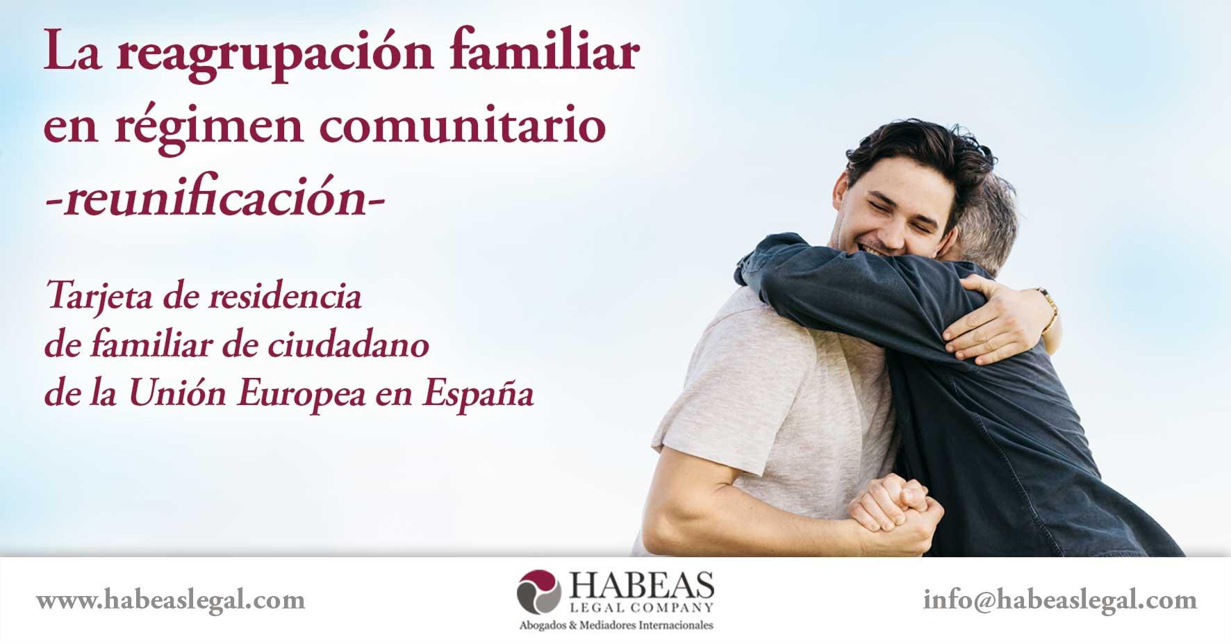 La reagrupación familiar en régimen comunitario o reunificación y obtención de la tarjeta de familiar comunitario